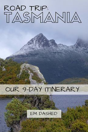 Tasmania Road Trip: Planning Tips and Our Nine-Day Itinerary