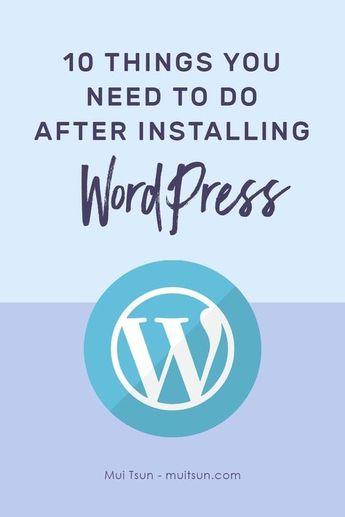 10 Things You Need To Do After Installing WordPress - Mui Tsun
