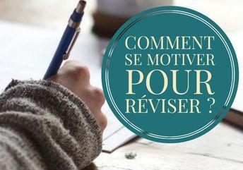 Comment se motiver pour réviser : 2 axes fondamentaux à maitriser et développer ! Conseils et outils pour réviser efficacement.