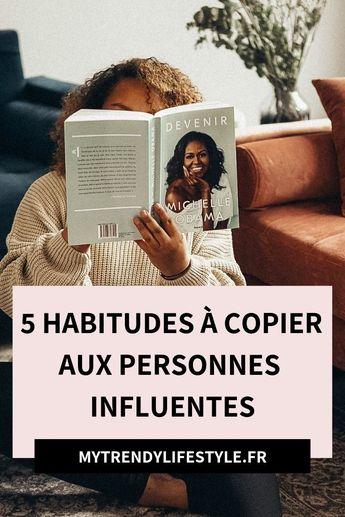 5 habitudes à copier aux personnes influentes