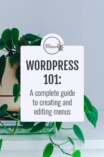 WordPress 101: A Complete Guide to Menus. Understand how to add, remove and arrange pages within your menus.  #wordpresstips #bloggingtips