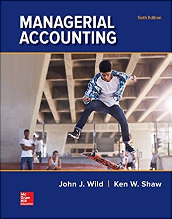 Test Bank for Managerial Accounting 6th Edition John J Wild