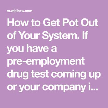 Get Pot Out of Your System