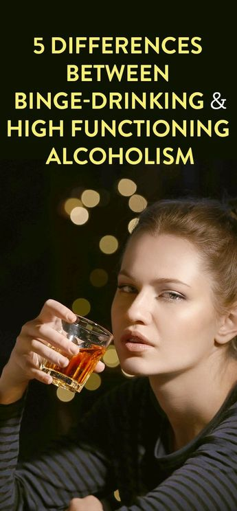 5 differences between binge-drinking & high functioning alcoholism