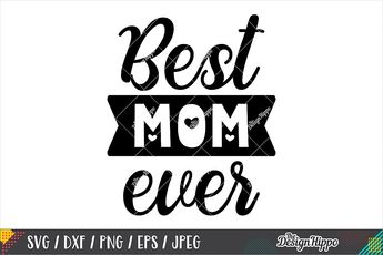 Best Mom Ever SVG DXF PNG EPS Cricut Cutting Files