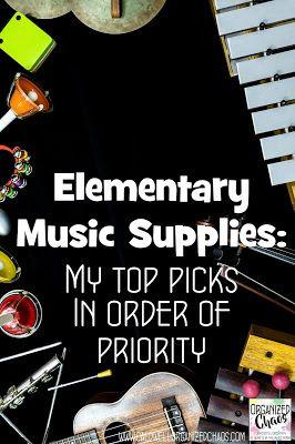 Elementary Music Supplies: my top picks in order of priority