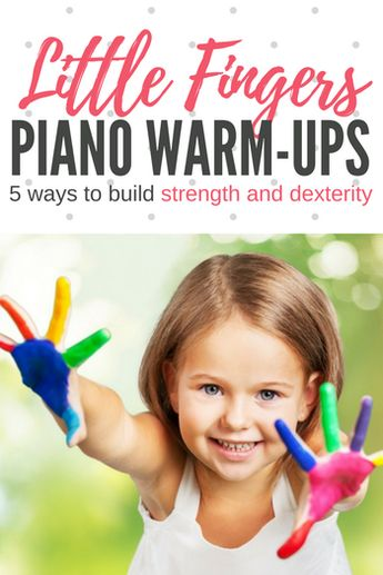 5 fun finger warm-ups to build finger strength and dexterity