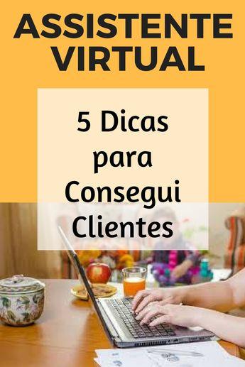 Trabalhar Como Assistente Virtual - 5 Dicas para Conseguir Clientes