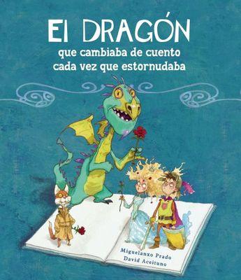 El dragón que cambiaba de cuento cada vez que estornudaba. Libros infantiles. 9788448834890
