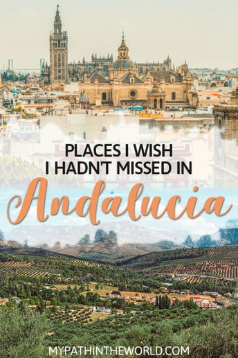 15 Places to Visit in Andalucia I Wish I Hadn't Missed
