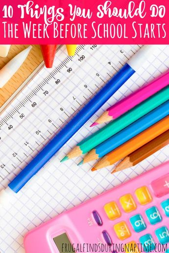 10 Things You Should Do the Week Before School Begins