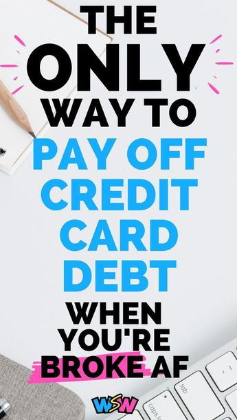 How To Quickly Pay Off Credit Card Debt When You Have No Money - Wh