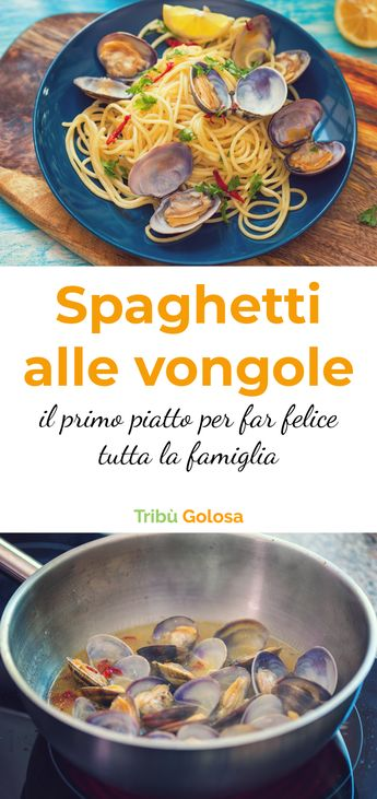 Spaghetti alle vongole, saporiti e semplici, il primo piatto per far felice tutta la famiglia