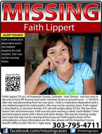 1/18/2014: Faith Lippert, 10, is missing from Arapahoe County, Colorado - near Denver.