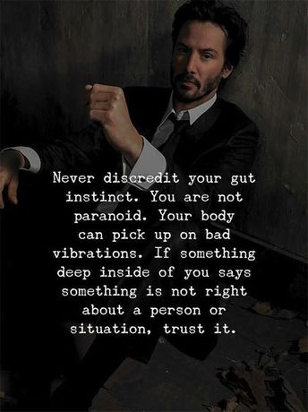 Positive Quotes : Never discredit your gut instinct..