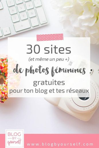 30 sites pour trouver des photos féminines ~ Blog by yourself