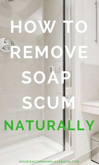 How to remove soap scum NATURALLY - with two simple DIY recipes! -- Soap Scum on shower doors, soap scum cleaner, soap scum remover, soap scum removal #clean #cleaninginspiration #cleanbathroom via @modcommonplace
