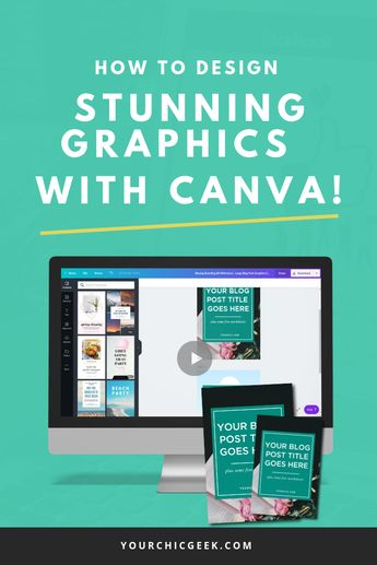 How to Use Canva To Create Graphics + Build Your Visual Arsenal - YourChicGeek