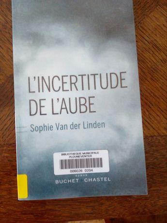 """L'incertitude de l'aube"" de Sophie Van der Linden, Buchet  Chastel"