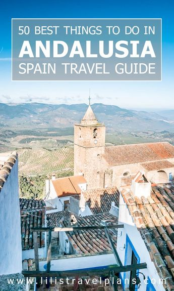 THE BEST THINGS TO DO IN ANDALUSIA, SPAIN – Take a seat, 'cause I got 50 of them coming your way!