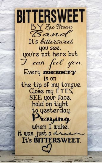 Song Lyric Art, Bittersweet Lyric by Zac Brown Band, First Dance, Wedding Song, Personalized on Sign- Wood or Canvas, Wall Art Subway Art by MadiKayDesigns on Etsy