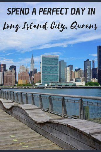 How to Spend a Day in Long Island City, Queens