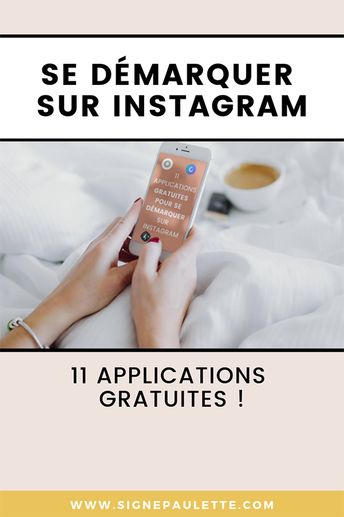 11 applications gratuites pour se démarquer sur Instagram