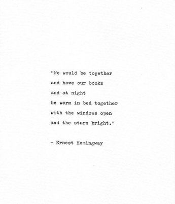 Ernest Hemingway Letterpress Quote 'We would be together', Romance Print, Hand Typed Art, Love Quote