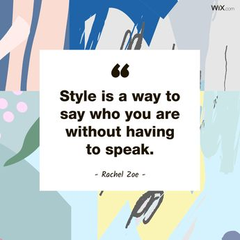 Design Quotes | Style is a way to say who you are without having to speak. - Rachel Zoe