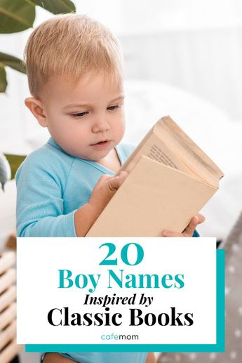 20 Boy Names Inspired by Classic Books: These names will never go out of style, and there are tons of unique, outside the box character names to be found.