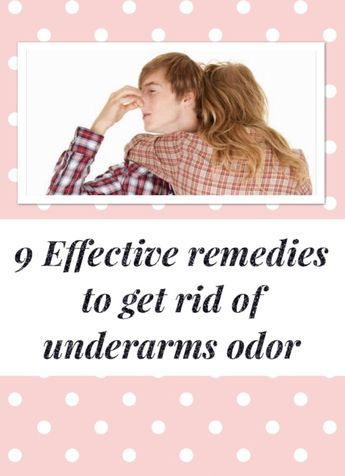 9 best remedies to get rid of armpit odor