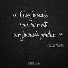 """"""" Une journée sans rire est une journée perdue."""" Charlie Chaplin #Citation #Qu"""