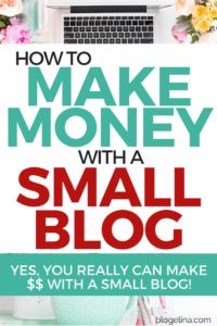 Yes, You CAN Make a Big Living With A Little Blog! {Here's How!}