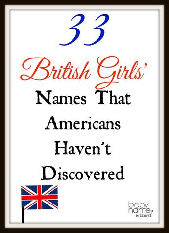 33 Hot British Girls' Names That Americans Haven't Discovered Yet! #babynames