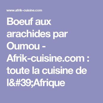 Boeuf aux arachides par Oumou - Afrik-cuisine.com : toute la cuisine de l'Afrique