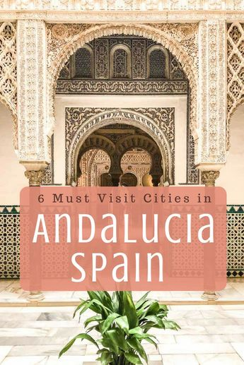 Tour of Andalucia Spain: 6 Must Visit Cities in Andalucia Spain
