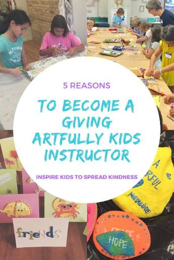 5 Reasons to Become a Giving Artfully Kids Instructor
