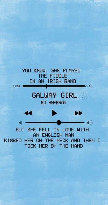 Es Sheeran GALWAY GIRL ♡♡ This always makes me blush ♥️♥️☺️