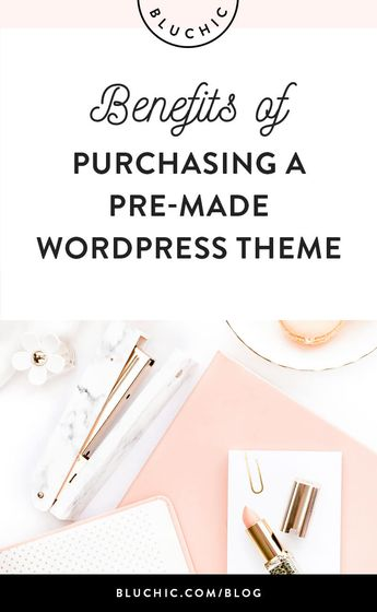 The Benefits of Purchasing a Pre-Made WordPress Theme