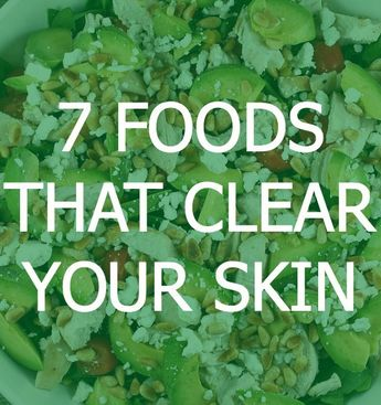 7 Foods That Clear Your Complexion