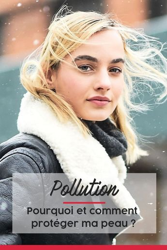 Peau et pollution : Les solutions pour se protéger efficacement