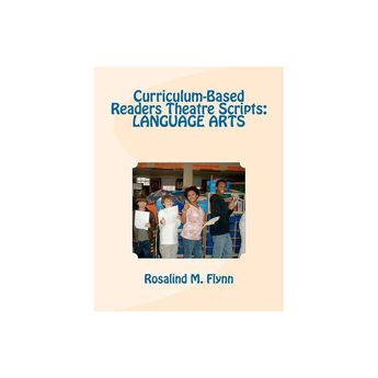 Curriculum-Based Readers Theatre Scripts - by Rosalind M Flynn (Paperback)