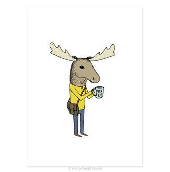 Coffee Moose 5 x 7 Jaunty Animals Print by Hello Small World - Coffee Print, Moose Art
