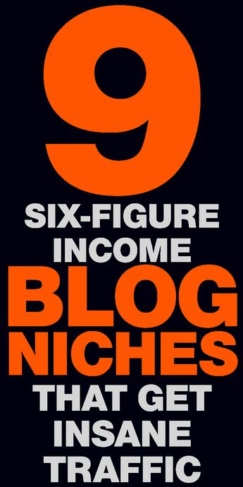 7 Blog Niches With Six-Figure Income Potential