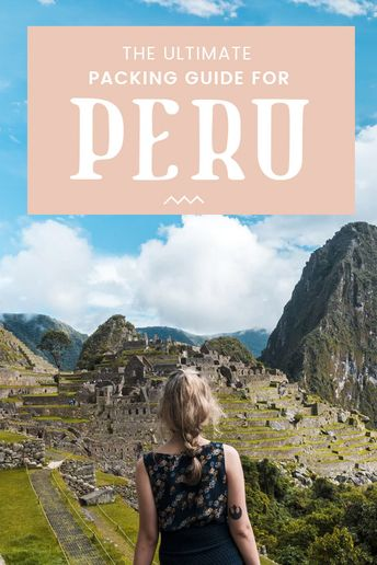 Peru Packing List: A Detailed Guide With Everything You'll Need For Your Trip