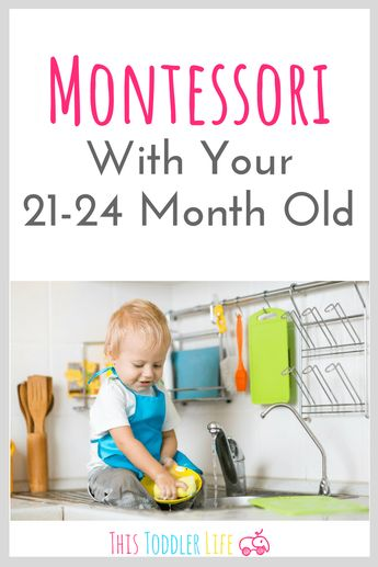MONTESSORI WITH YOUR 21-24 MONTH OLD
