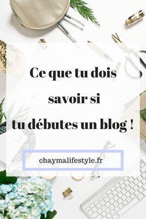Ce que tu dois savoir si tu débutes un blog ! - Chayma Lifestyle