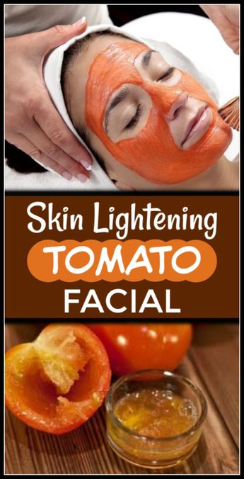 Skin lightening tomato facial - Get 2 shades fairer skin in just first session