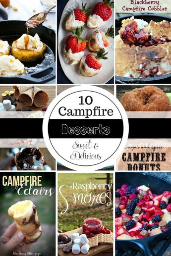 Here are 10 campfire dessert recipes that go beyond the s'more. Just because you are camping, or glamping, doesn't mean you have to miss out of a sweet and delicious dessert. #camping #campingfood #campingdesserts #foilpacket