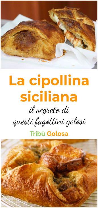 La CIPOLLINA SICILIANA: Ecco il SEGRETO di questi fagottini golosi